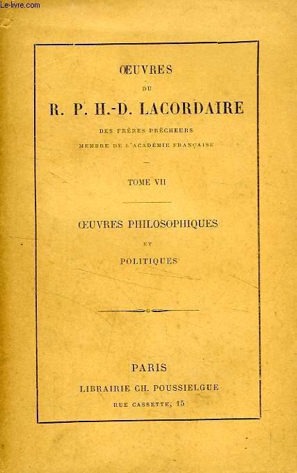 OEUVRES DU R. P. H.-D. LACORDAIRE, TOME VII, OEUVRES PHILOSOPHIQUES ET POLITIQUES