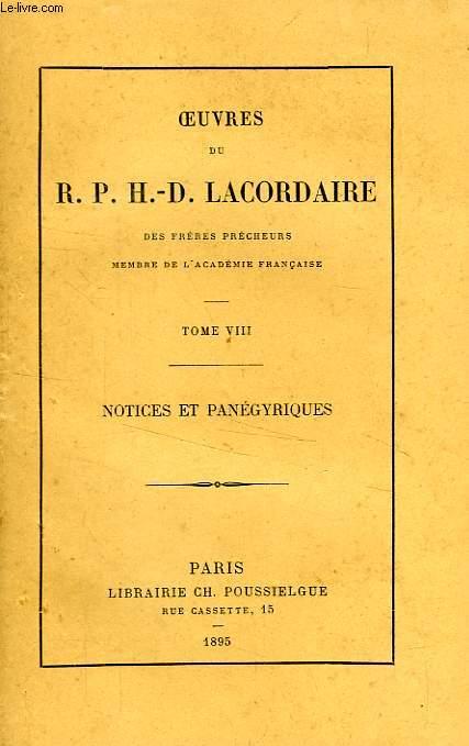 OEUVRES DU R. P. H.-D. LACORDAIRE, TOME VIII, NOTICES ET PANEGYRIQUES