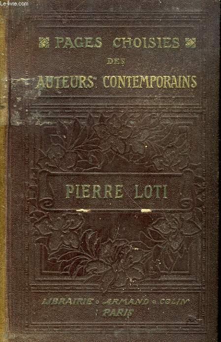 PAGES CHOISIES DES AUTEURS CONTEMPORAINS, PIERRE LOTI