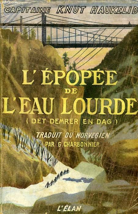 L'EPOPEE DE L'EAU LOURDE