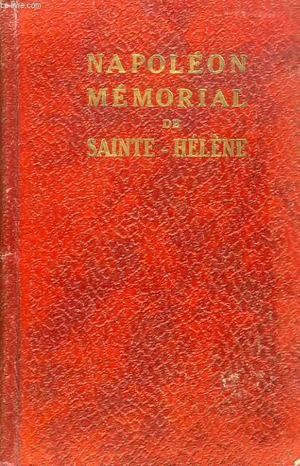 MEMOIRES DE SAINTE-HELENE / RECITS MILITAIRES / LETTRES, BULLETINS ET PROCLAMATIONS