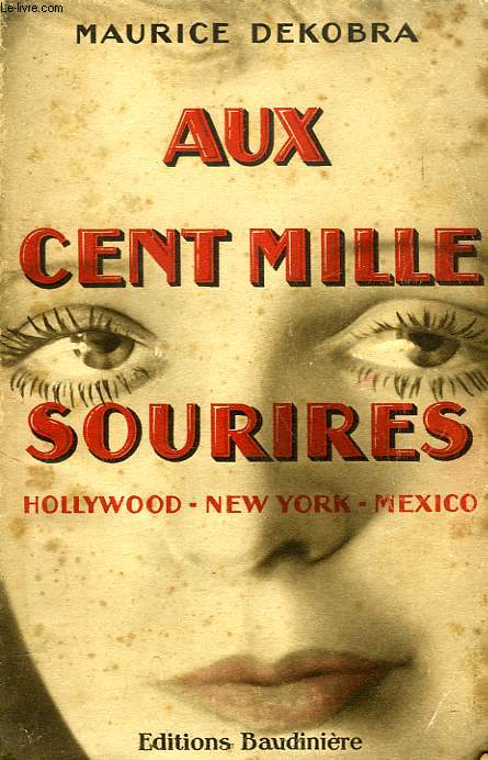AUX CENT MILLE SOURIRES, HOLLYWOOD, NEW YORK, MEXICO