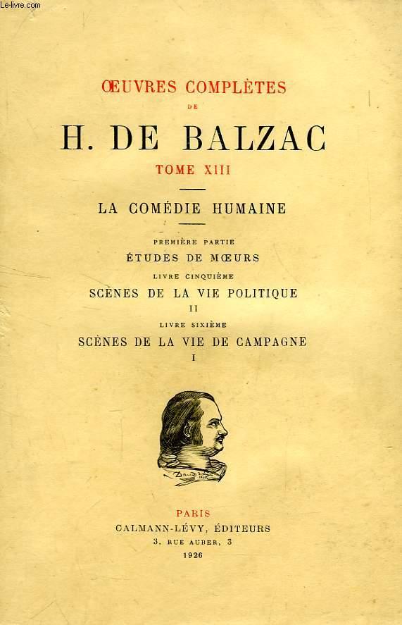 OEUVRES COMPLETES DE H. DE BALZAC, TOME XIII, LA COMEDIE HUMAINE, 1re PARTIE, LIVRES V-VI