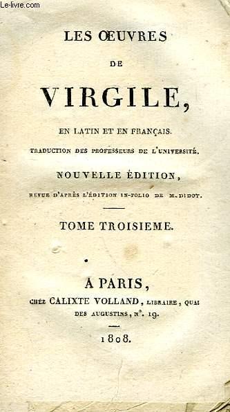 LES OEUVRES DE VIRGILE, EN LATIN ET EN FRANCAIS, TOME III