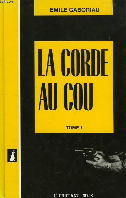 LA CORDE AU COU, TOME 1
