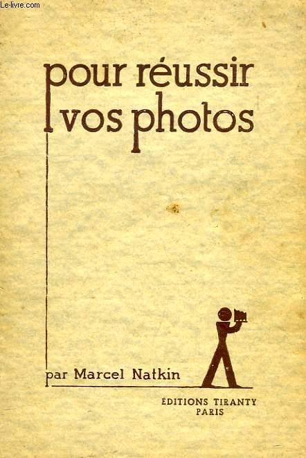 POUR REUSSIR VOS PHOTOS