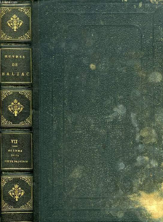 OEUVRES COMPLETES, LA COMEDIE HUMAINE, VOL. VII, 1re PARTIE, ETUDES DES MOEURS, 2e LIVRE, SCENES DE LA VIE DE PROVINCE, TOME III