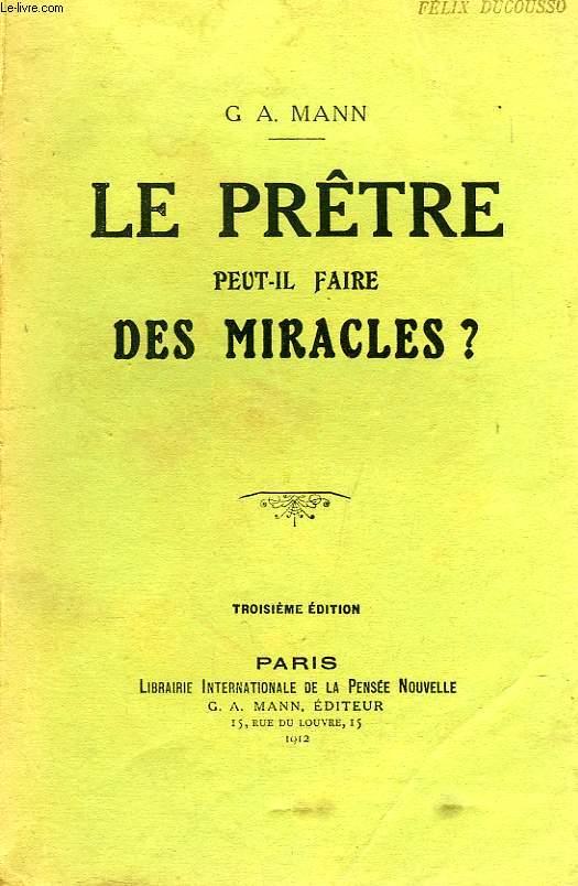 LE PRETRE PEUT-IL FAIRE DES MIRACLES ?