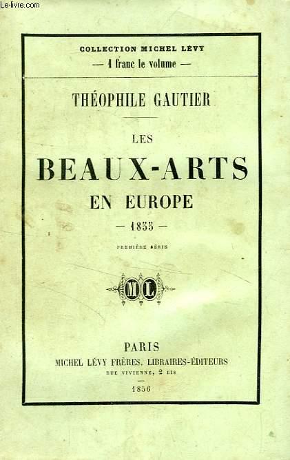 LES BEAUX-ARTS EN EUROPE, 1855, 2 TOMES