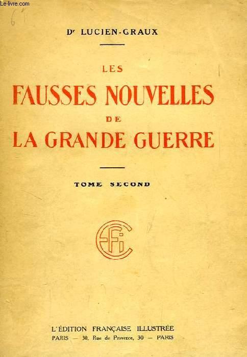 LES FAUSSES NOUVELLES DE LA GRANDE GUERRE, TOME II