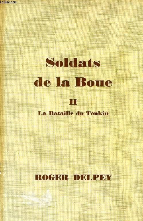SOLDATS DE LA BOUE, TOME II, LA BATAILLE DU TONKIN