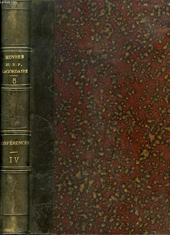 OEUVRES DU R. P. H.-D. LACORDAIRE, TOME V, CONFERENCES DE NOTRE-DAME DE PARIS, TOME IV, 1849-1850