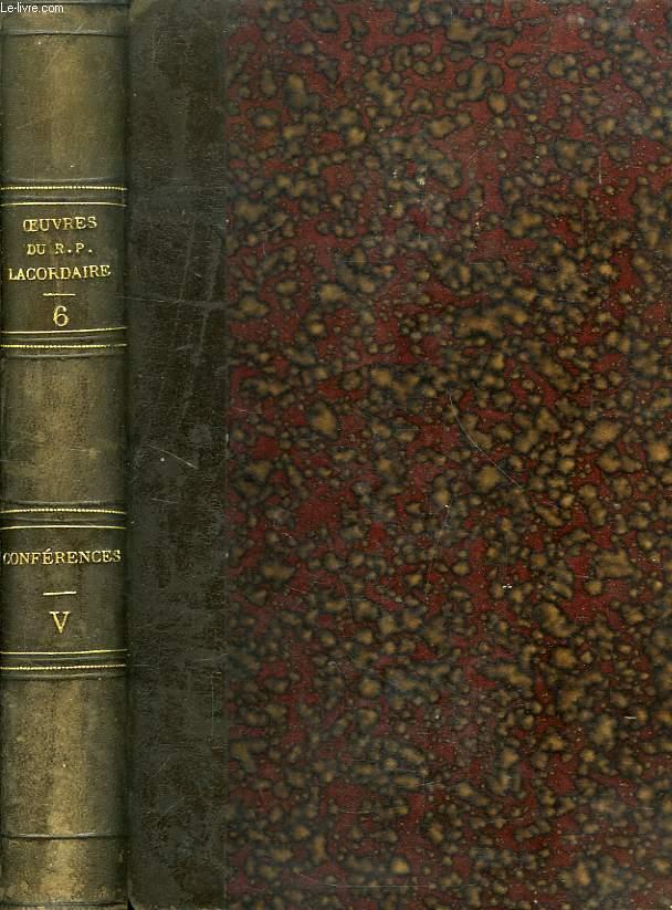 OEUVRES DU R. P. H.-D. LACORDAIRE, TOME VI, CONFERENCES DE NOTRE-DAME DE PARIS, TOME V, 1851-1854
