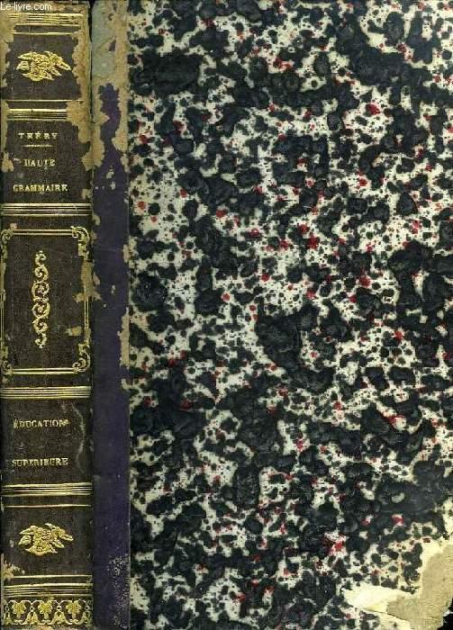 COURS SUPERIEUR DE GRAMMAIRE, 1re & 2e PARTIES (1 VOLUME)
