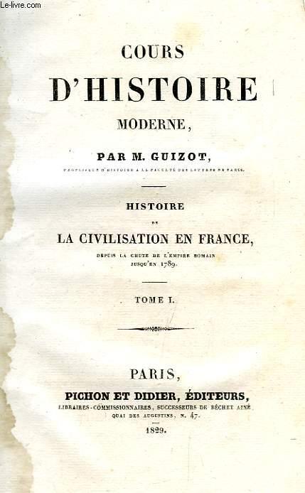 COURS D'HISTOIRE MODERNE, HISTOIRE DE LA CIVILISATION EN FRANCE, 2 TOMES