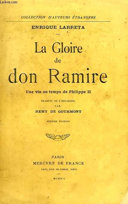 LA GLOIRE DE DON RAMIRE, UNE VIE AU TEMPS DE PHILIPPE II