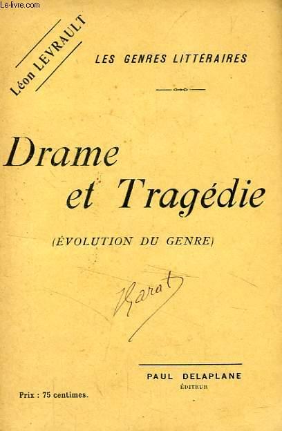 DRAME ET TRAGEDIE (EVOLUTIONDU GENRE)