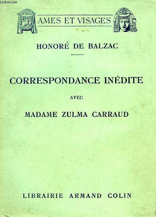 CORRESPONDANCE INEDITE AVEC MADAME ZULMA CARRAUD, (1829-1850)