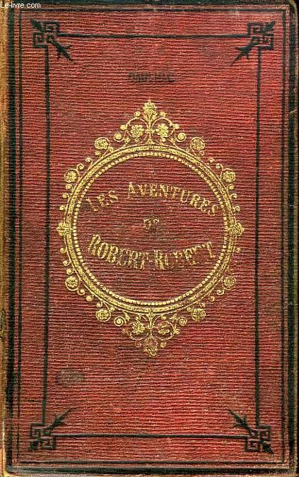 LES AVENTURES DE ROBERT-ROBERT ET DE SON FIDELE COMPAGNON TOUSSAINT LAVENETTE, 2 TOMES (1 VOLUME)