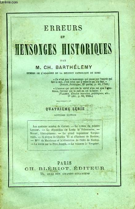 ERREURS ET MENSONGES HISTORIQUES, 4e SERIE
