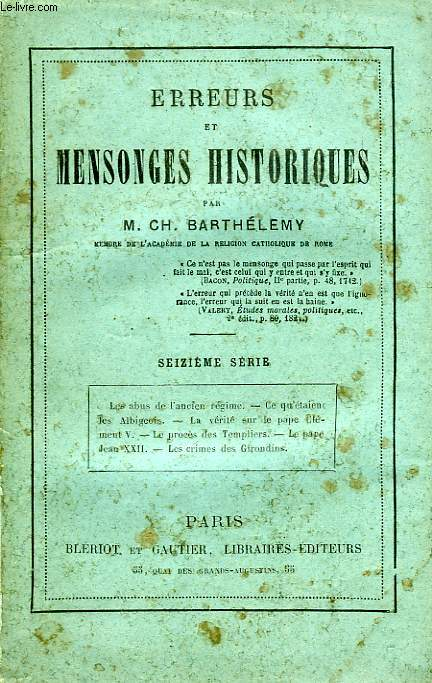 ERREURS ET MENSONGES HISTORIQUES, 16e SERIE