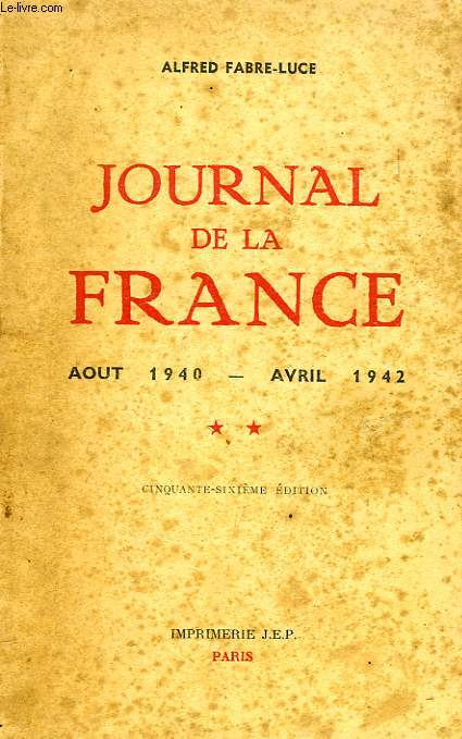 JOURNAL DE LA FRANCE, AOUT 1940 - AVRIL 1942