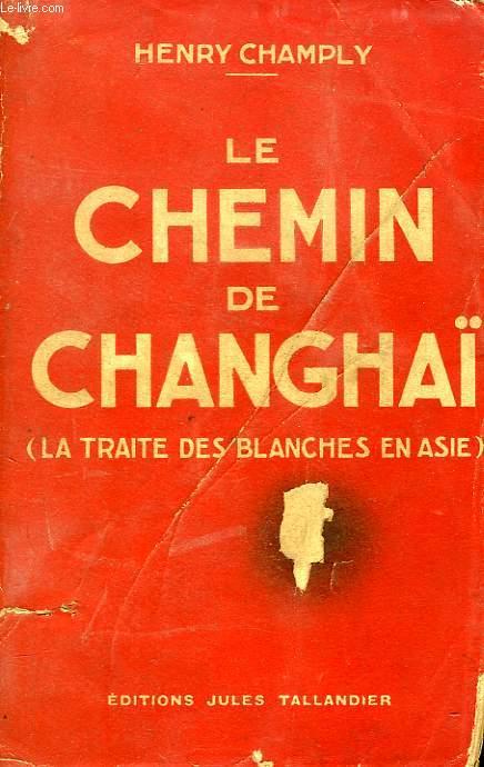 LE CHEMIN DE CHANGHAÏ (LA TRAITE DES BLANCHES EN ASIE)