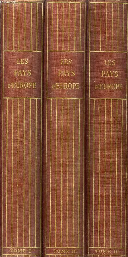 LES PAYS D'EUROPE, 3 TOMES, LES ASPECTS DE LA NATURE, LES RICHESSES MONUMENTALES, LES CHEFS D'OEUVRE DE L'ART, L'ACTIVITE AGRICOLE ET INDUSTRIELLE, LES PARTICULARITES ETHNOGRAPHIQUES ET SOCIALES