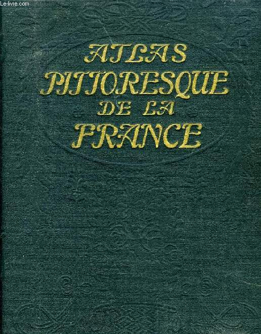 ATLAS PITTORESQUE DE LA FRANCE, TOME II: COTES DU NORD - LOIRE-INFERIEURE, RECUEIL DE VUES GEOGRAPHIQUES ET PITTORESQUES DE TOUS LES DEPARTEMENTS ACCOMPAGNEES DE NOTICES GEOGRAPHIQUES ET DE LEGENDES EXPLICATIVES