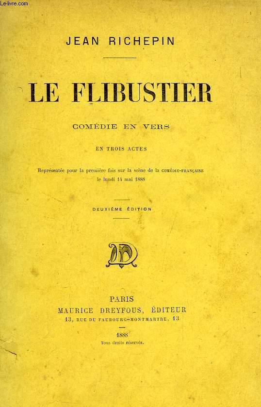 LE FLIBUSTIER, COMEDIE EN VERS, EN 3 ACTES