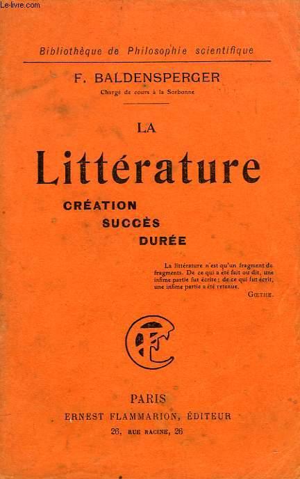 LA LITTERATURE, CREATION, SUCCES, DUREE