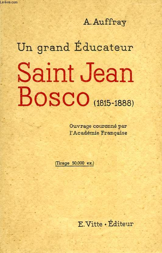 UN GRAND EDUCATEUR, SAINT JEAN BOSCO (1815-1888)