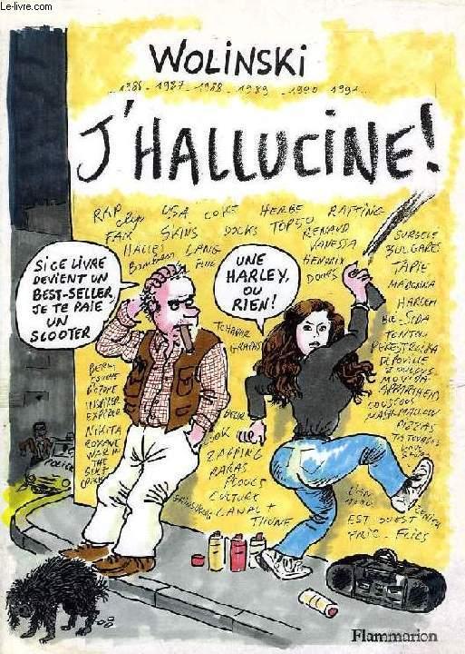 J'HALLUCINE !