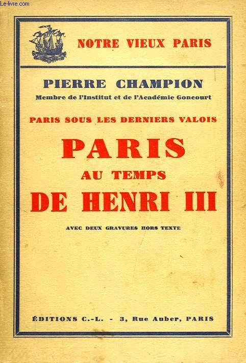 PARIS AU TEMPS DE HENRI III