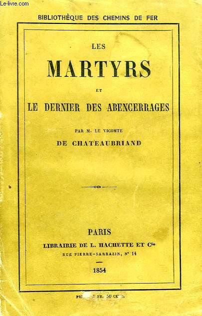 LES MARTYRS, ET LE DERNIER DES ABENCERAGES