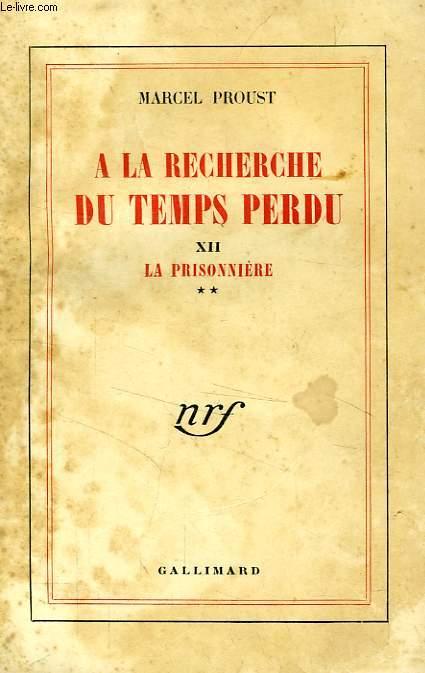 A LA RECHERCHE DU TEMPS PERDU, XII, LA PRISONNIERE (2e PARTIE)