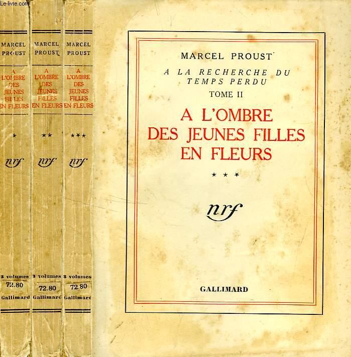 A LA RECHERCHE DU TEMPS PERDU, II, A L'OMBRE DES JEUNES FILLES EN FLEURS, 3 TOMES