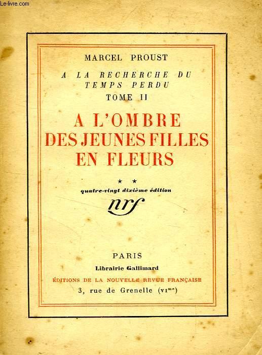 A LA RECHERCHE DU TEMPS PERDU, II, A L'OMBRE DES JEUNES FILLES EN FLEURS, TOME 2
