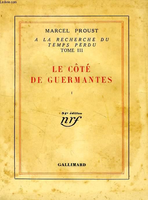 A LA RECHERCHE DU TEMPS PERDU, III, LE COTE DE GUERMANTES, I
