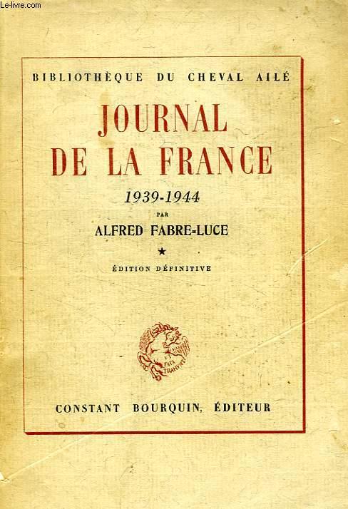 JOURNAL DE LA FRANCE, 1939-1944, 2 TOMES