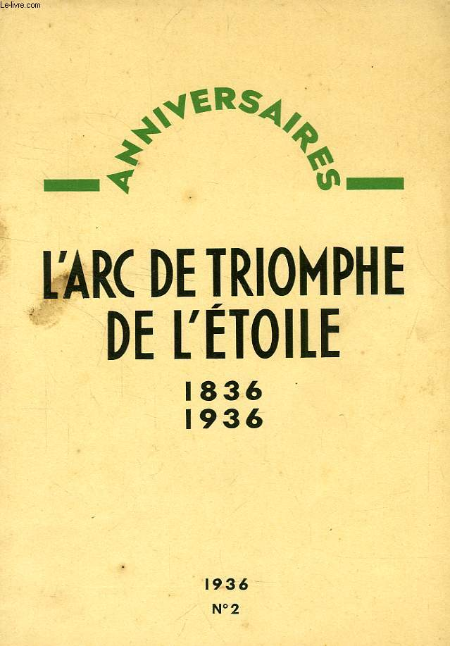 ANNIVERSAIRES, N° 2, L'ARC DE TRIOMPHE DE L'ETOILE, 1836-1936