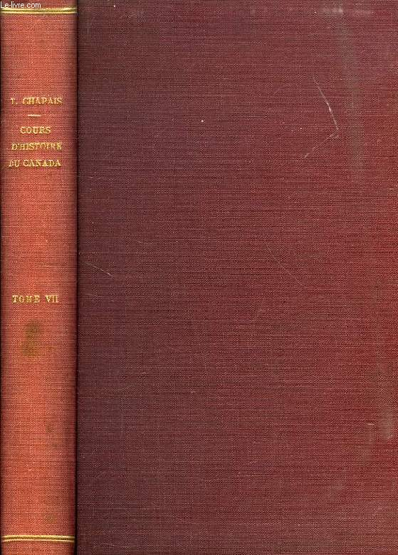 COURS D'HISTOIRE DU CANADA, TOME VII, 1851-1861