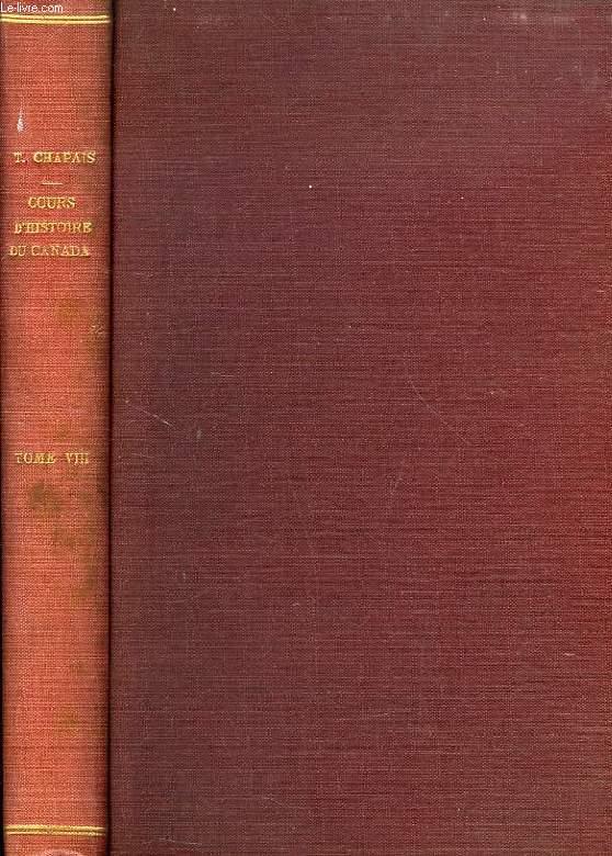 COURS D'HISTOIRE DU CANADA, TOME VIII, 1861-1867