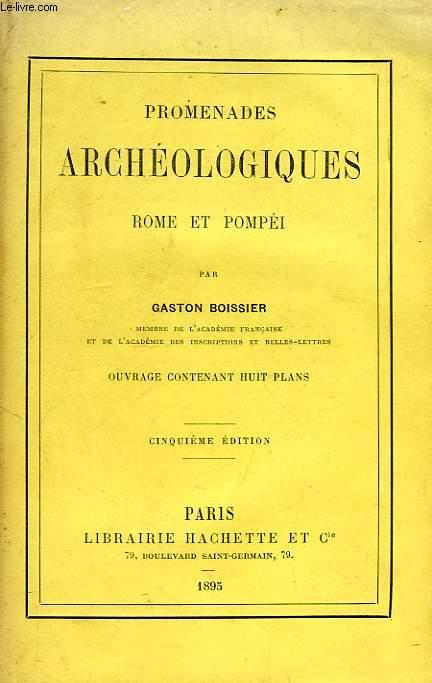 PROMENADES ARCHEOLOGIQUES, ROME ET POMPEI