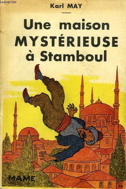 UNE MAISON MYSTERIEUSE A STAMBOUL