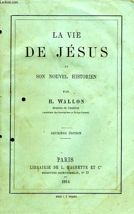 LA VIE DE JESUS ET SON NOUVEL HISTORIEN