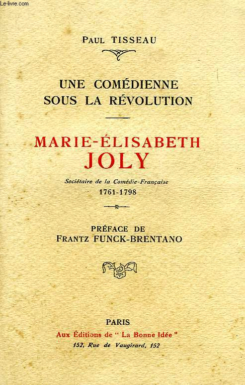 UNE COMEDIENNE SOUS LA REVOLUTION, MARIE-ELISABETH JOLY