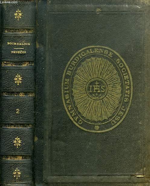 PENSEES DE BOURDALOUE SUR DIVERS SUJETS DE RELIGION ET DE MORALE, TOME II