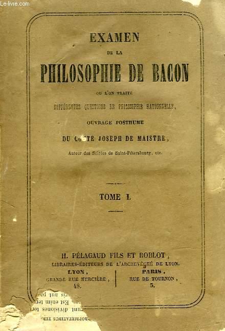 EXAMEN DE LA PHILOSOPHIE DE BACON, TOME I