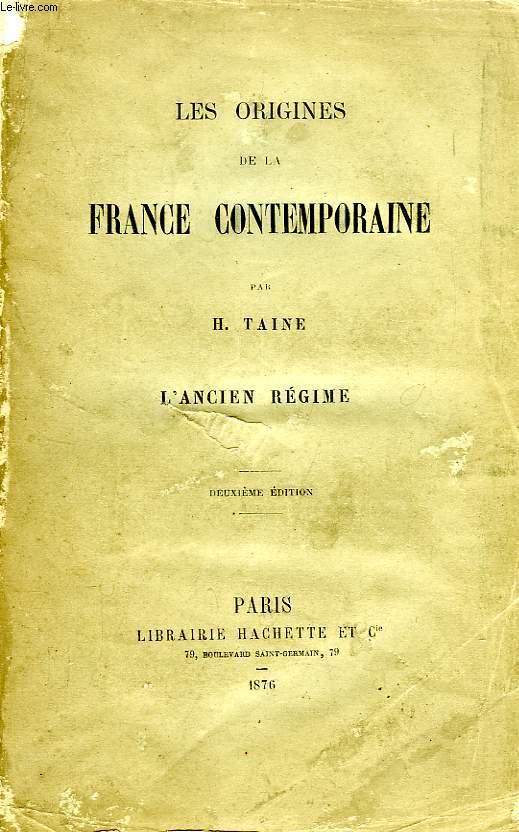 LES ORIGINES DE LA FRANCE CONTEMPORAINE, L'ANCIEN REGIME
